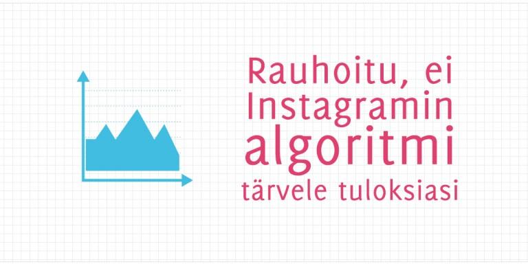 Rauhoitu, ei Instagramin algoritmi tärvele tuloksiasi