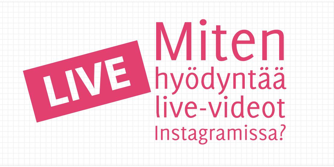 Miten hyödyntää live-videot Instagramissa?