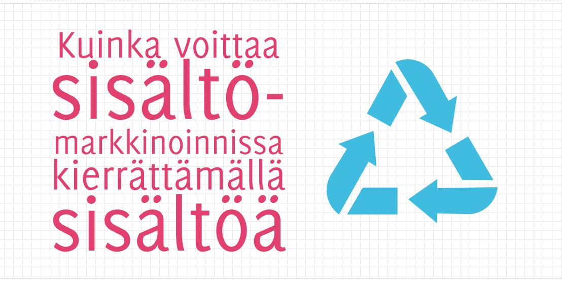 Kuinka voittaa sisältömarkkinoinnissa kierrättämällä sisältöä