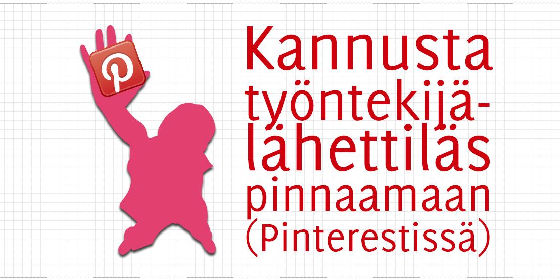 Kannusta työntekijälähettiläs pinnaamaan (Pinterestissä)